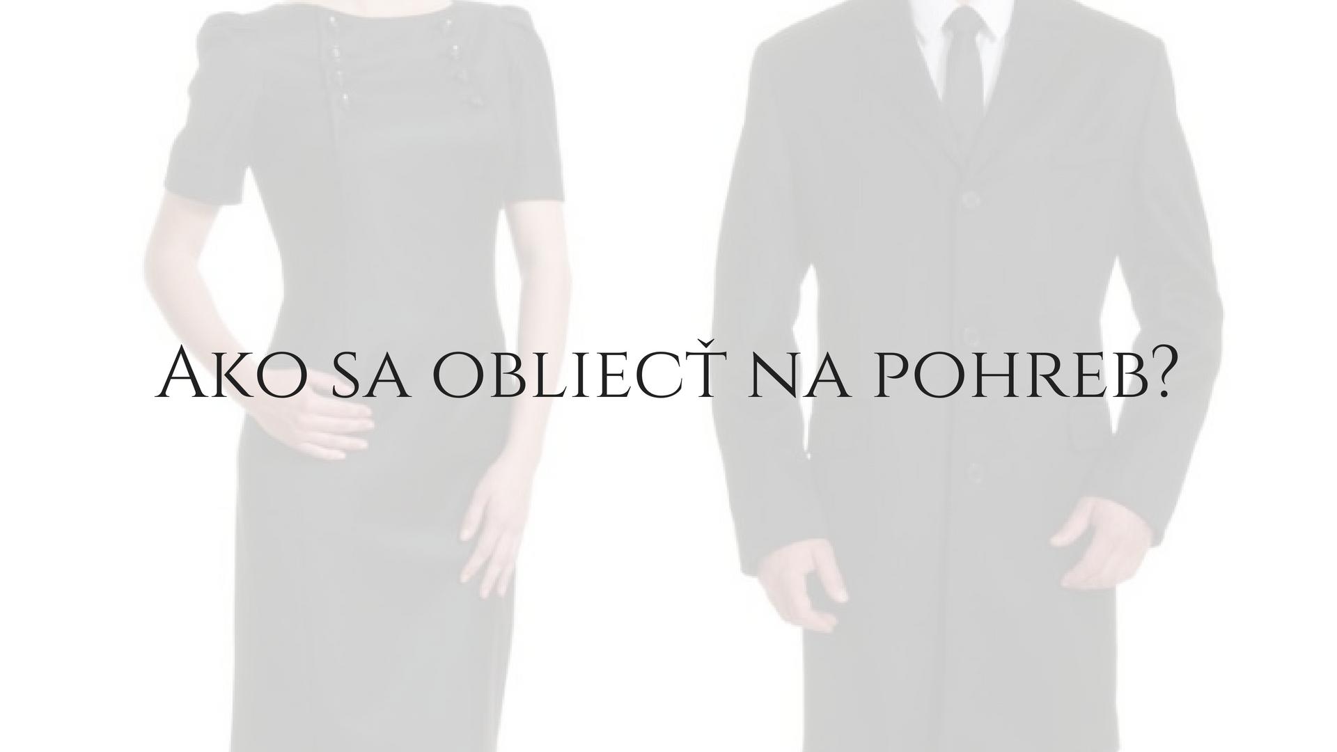 6bab2b4b0 Ako sa obliecť na pohreb ? – Peter Samko – Pohrebníctvo Venuša ...